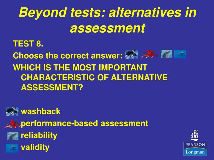 Beyond tests alternatives in assessment