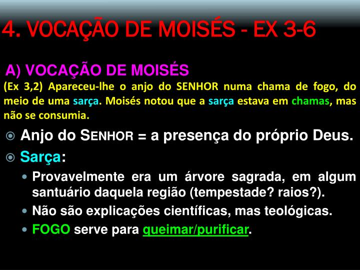 4. VOCAÇÃO DE MOISÉS - EX 3-6