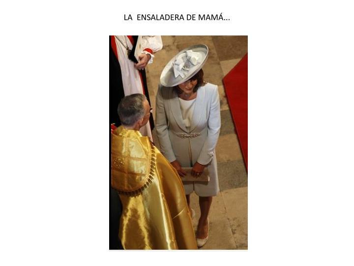 LA  ENSALADERA DE MAMÁ...