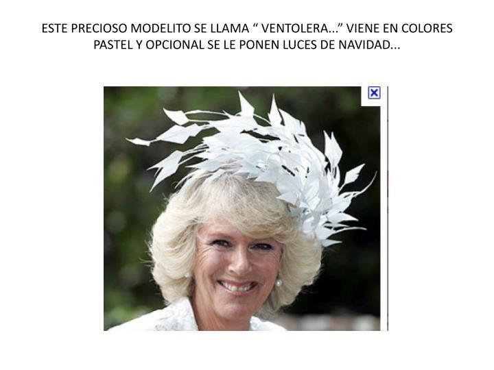 """ESTE PRECIOSO MODELITO SE LLAMA """" VENTOLERA..."""" VIENE EN COLORES PASTEL Y OPCIONAL SE LE PONEN LUCES DE NAVIDAD..."""