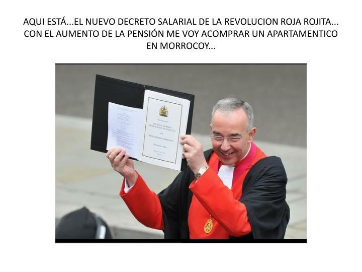 AQUI ESTÁ...EL NUEVO DECRETO SALARIAL DE LA REVOLUCION ROJA ROJITA...