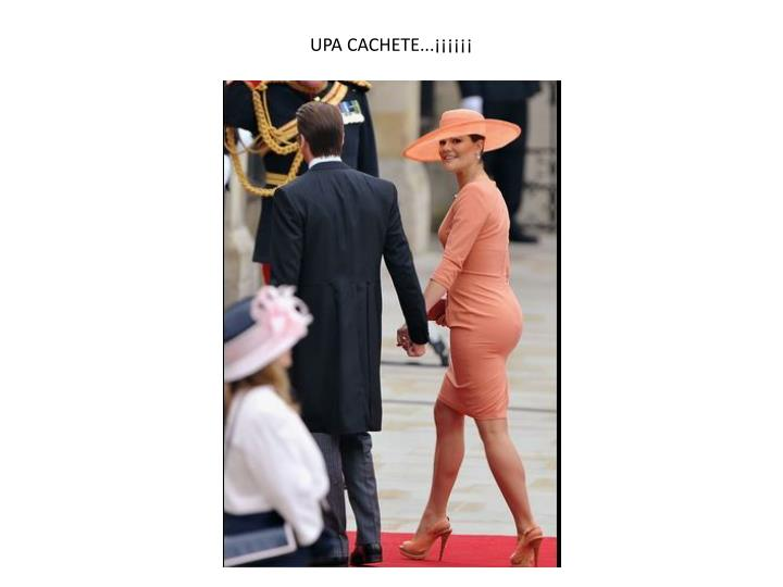 UPA CACHETE...¡¡¡¡¡¡