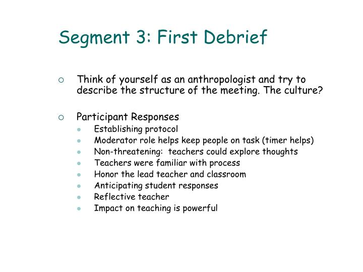 Segment 3: First Debrief