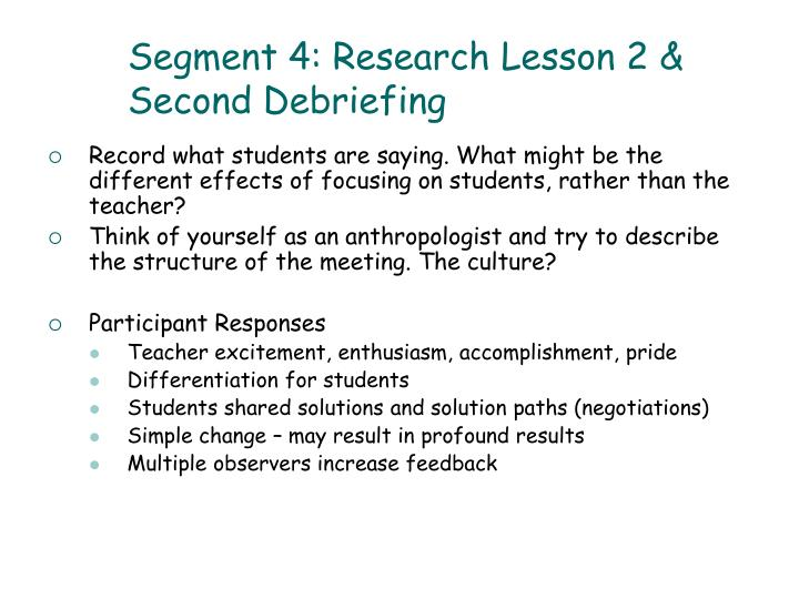 Segment 4: Research Lesson 2 & Second Debriefing