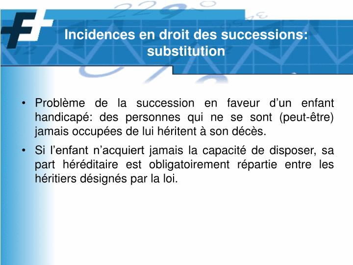 Incidences en droit des successions: substitution