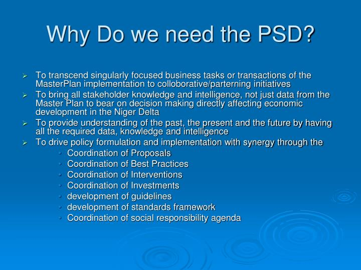 Why Do we need the PSD?