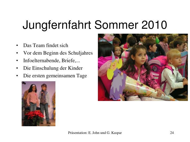 Jungfernfahrt Sommer 2010