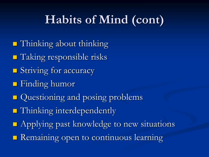 Habits of Mind (cont)