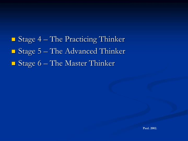 Stage 4 – The Practicing Thinker