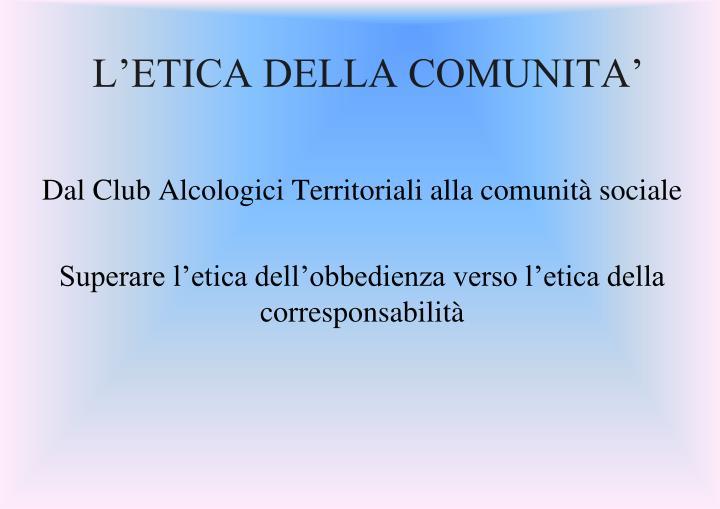 L'ETICA DELLA COMUNITA'