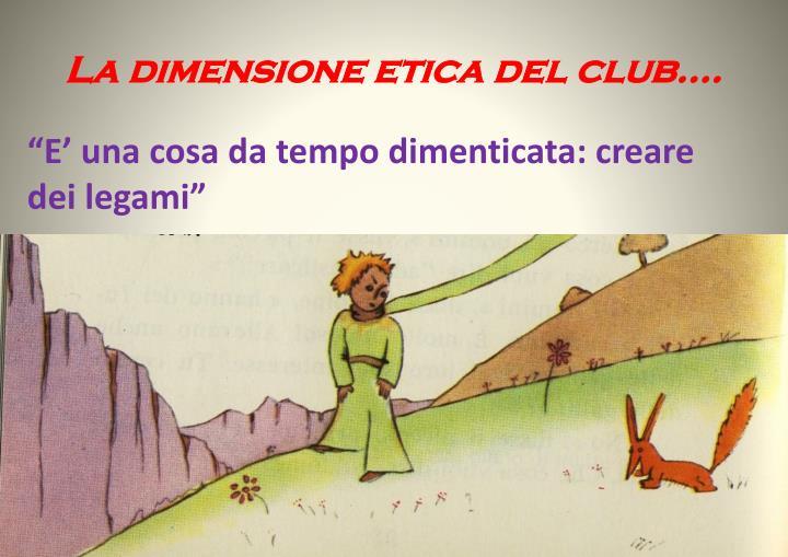 La dimensione etica del club….