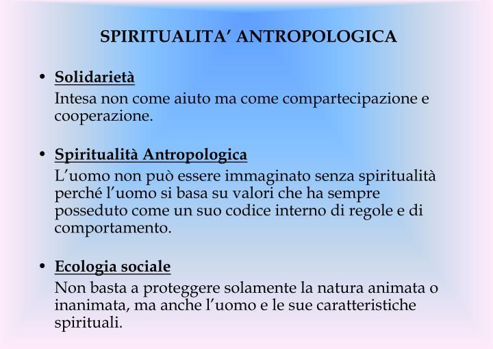SPIRITUALITA' ANTROPOLOGICA