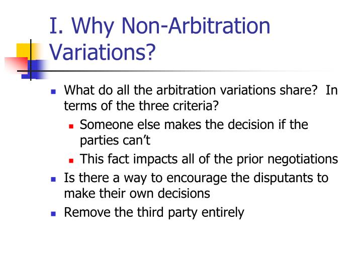 I. Why Non-Arbitration Variations?