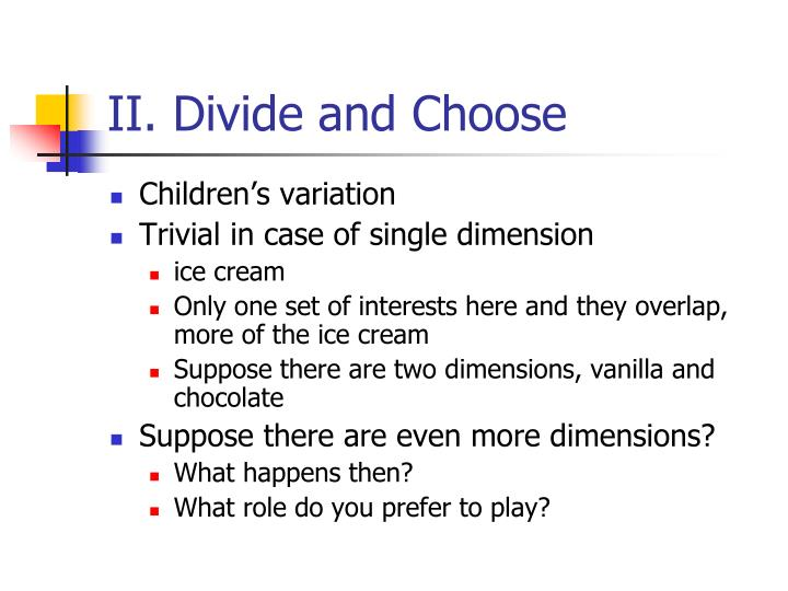 II. Divide and Choose