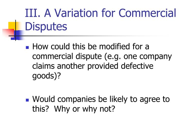 III. A Variation for Commercial  Disputes