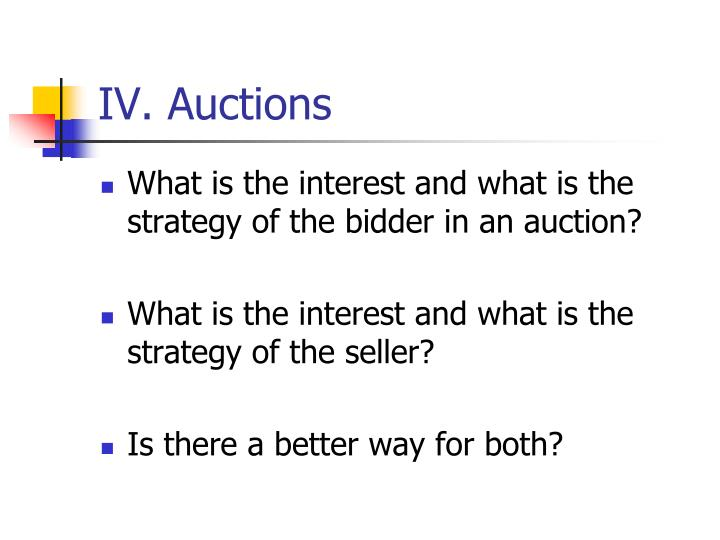IV. Auctions