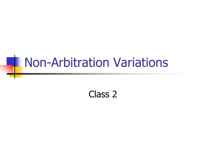 Non-Arbitration Variations