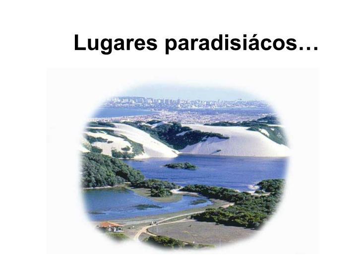 Lugares paradisiácos…