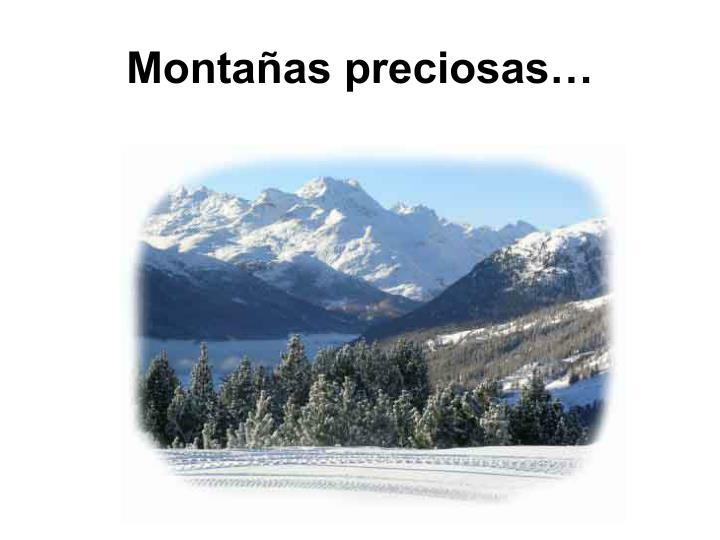 Montañas preciosas…