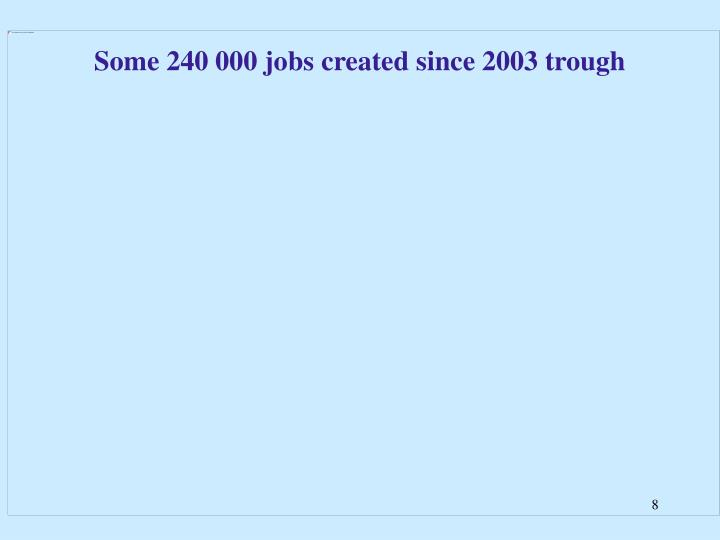 Some 240 000 jobs created since 2003 trough