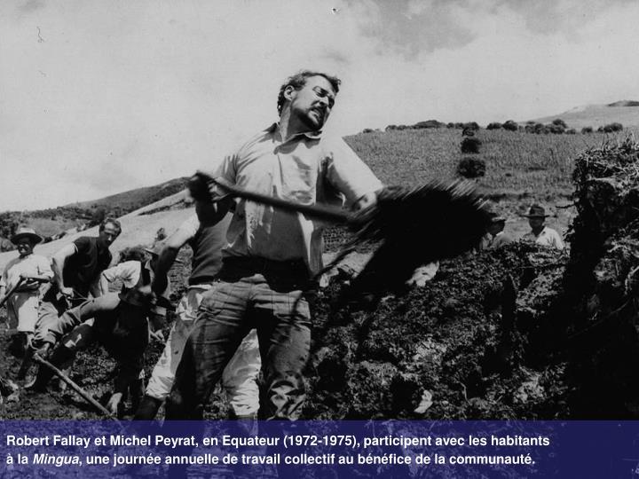 Robert Fallay et Michel Peyrat, en Equateur (1972-1975), participent avec les habitants