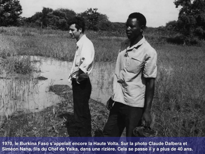 1970, le Burkina Faso s'appelait encore la Haute Volta. Sur la photo Claude Dalbera et