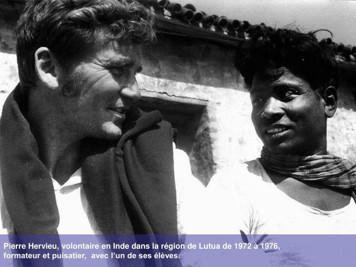 Pierre Hervieu, volontaire en Inde dans la région de Lutua de 1972 à 1976,
