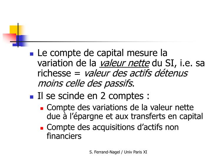 Le compte de capital mesure la variation de la