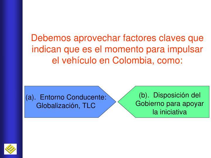 Debemos aprovechar factores claves que indican que es el momento para impulsar el vehículo en Colombia, como: