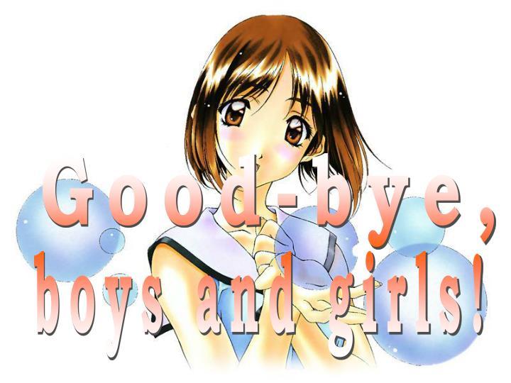 Good-bye,
