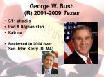 george w bush r 2001 2009 texas
