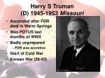 harry s truman d 1945 1953 missouri