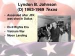 lyndon b johnson d 1963 1969 texas
