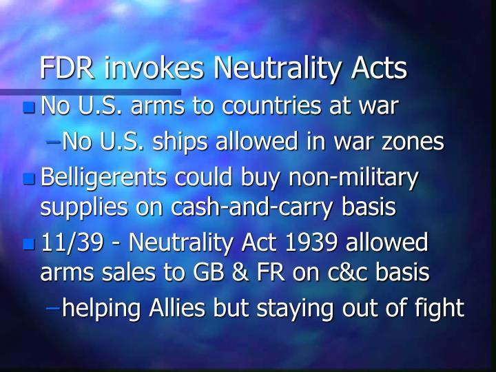 FDR invokes Neutrality Acts