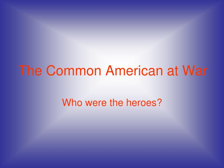 The Common American at War
