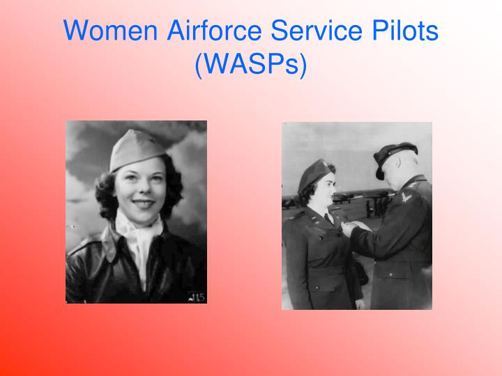 Women Airforce Service Pilots (WASPs)