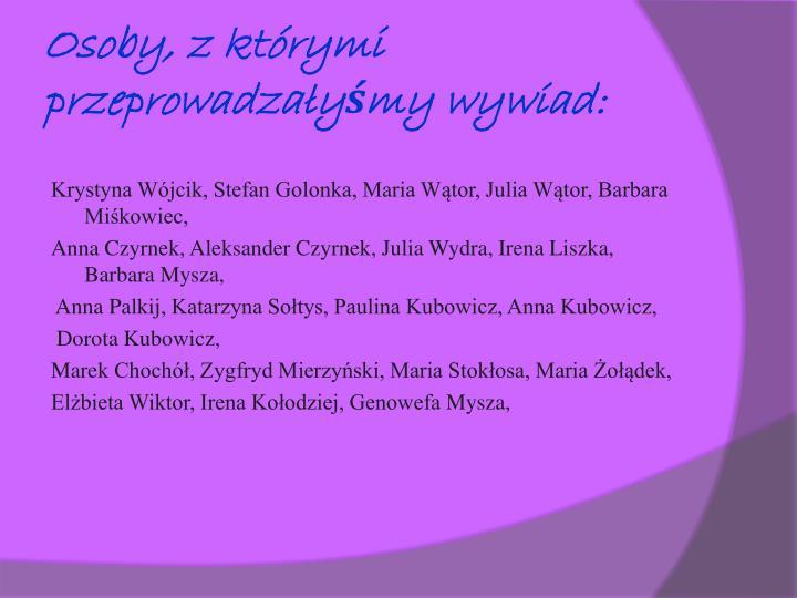 Osoby, z którymi przeprowadzałyśmy wywiad: