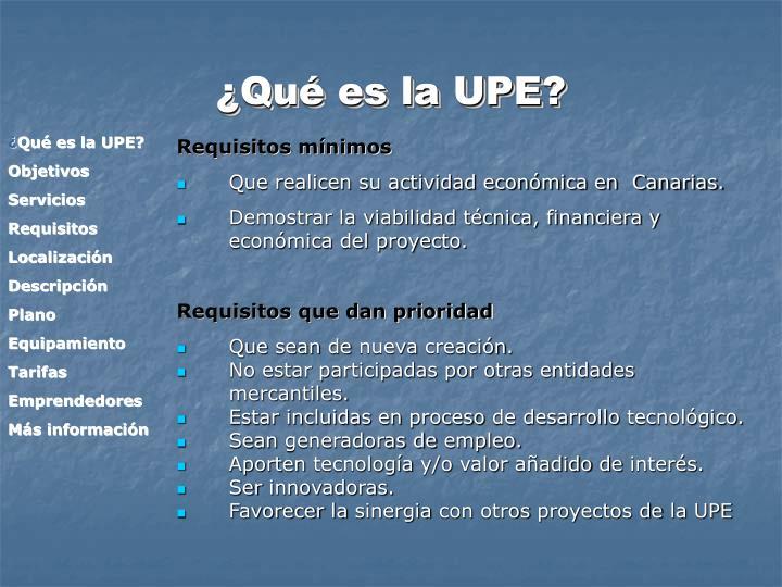 ¿Qué es la UPE?