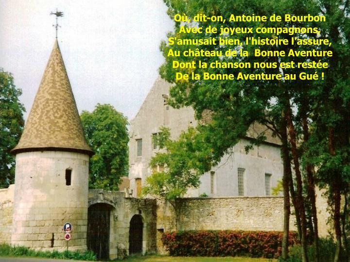 Où, dit-on, Antoine de Bourbon