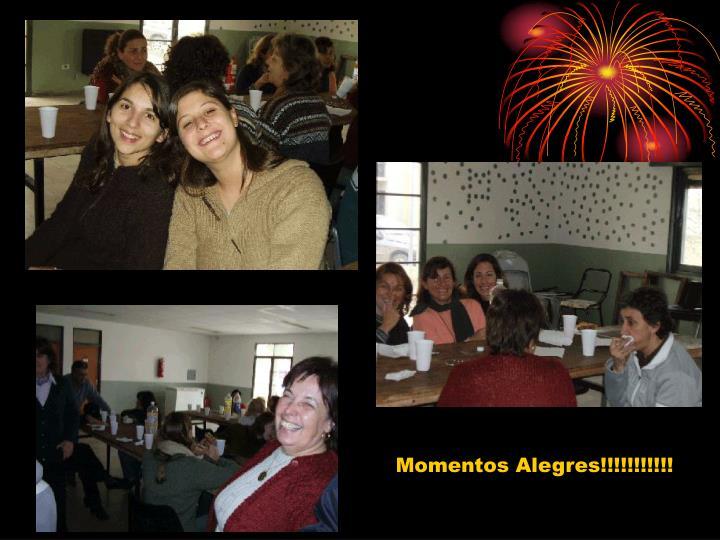 Momentos Alegres!!!!!!!!!!!
