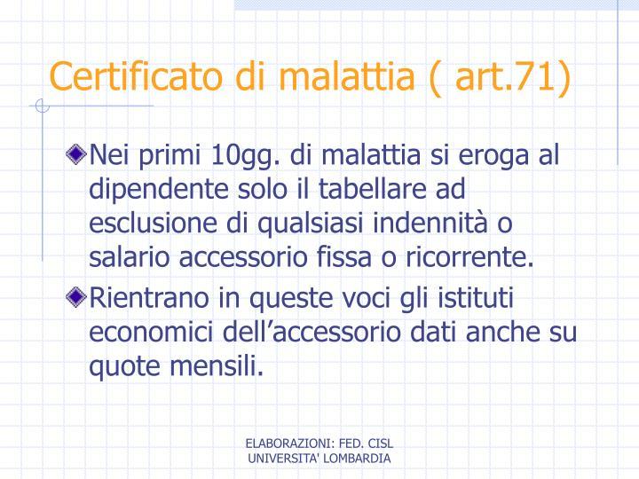 Certificato di malattia ( art.71)