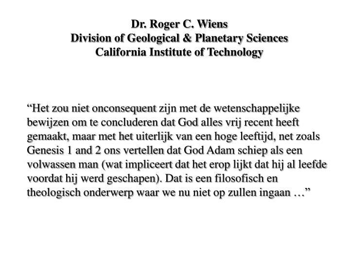 Dr. Roger C. Wiens