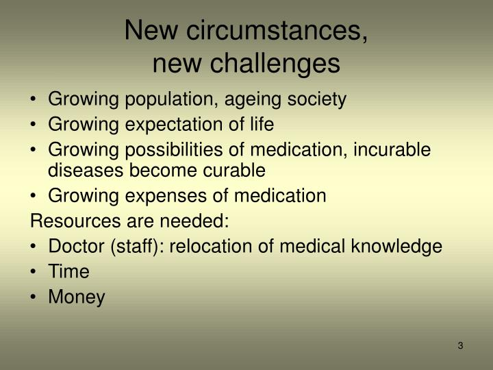 New circumstances new challenges