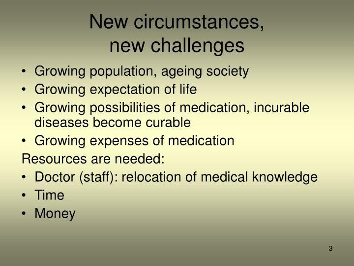 New circumstances,