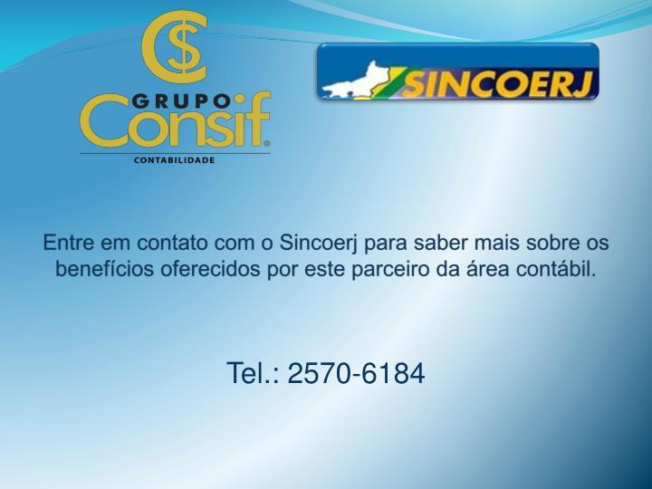 Entre em contato com o Sincoerj para saber mais sobre os benefícios oferecidos por este parceiro da área contábil.
