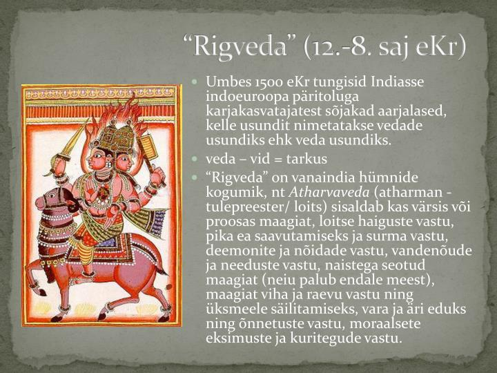 """Rigveda"" (12.-8. saj eKr)"