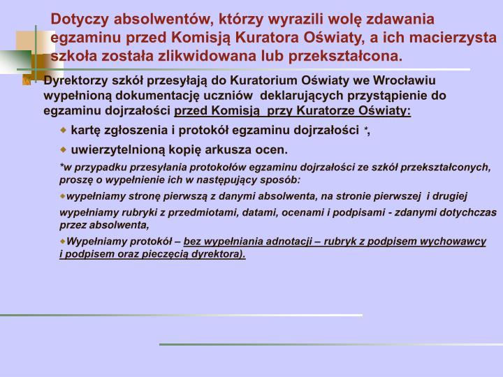 Dyrektorzy szkół przesyłają do Kuratorium Oświaty we Wrocławiu wypełnioną dokumentację uczniów  deklarujących przystąpienie do egzaminu dojrzałości