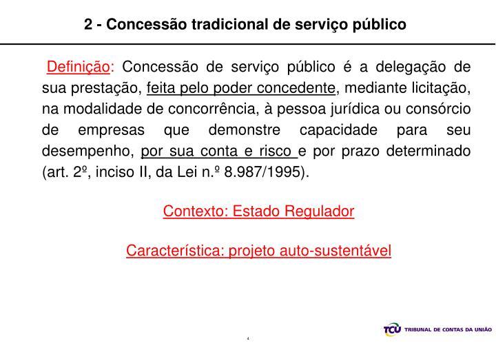 2 - Concessão tradicional de serviço público