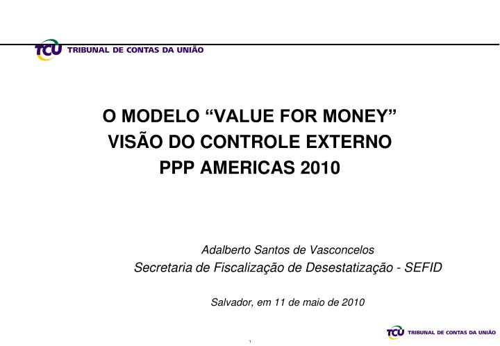 "O MODELO ""VALUE FOR MONEY"""