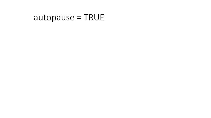 autopause = TRUE